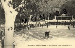 ARENES DE BEAUCAIRE (30) UNE COURSE LIBRE DE TAUREAUX - Beaucaire