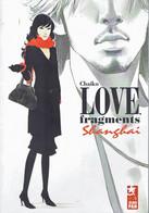 MANGA - LOVE FRAGMENTS SHANGHAI - Chaiko - Éditeur :  Xiao Pan Editions (7 Février 2008)           (54864) - Mangas (FR)