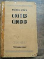 Frères Grimm - Contes Choisis / Flammarion, 1944 - 1901-1940