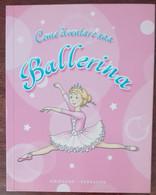 Come Diventare Una Ballerina - AA.VV. - Gribaudo, 2004 - A - Bambini E Ragazzi
