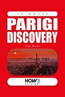 Parigi Discovery - Erika Bertani,  2018,  How 2 - P - Altri