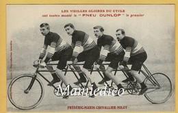 """LES VIEILLES GLOIRES DU CYCLE Ont Toutes Monté Le """" PNEU DUNLOP"""" Quadricycle: FREDERIC,MARIN,CHEVALLIER, MILOT - Wielrennen"""