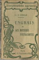 ENCYCLOPEDIE AGRICOLE - ENGRAIS - LES MATIERES FERTILISANTES - C. - V. GAROLA - 1901-1940