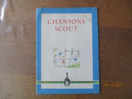 CHANSONS SCOUT LA BENEDICTINE LA GRANDE LIQUEUR FRANCAISE A RECUEILLI POUR LES ENFANTS DE FRANCE QUELQUES CHANSONS SCOUT - Movimiento Scout