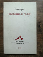Olivier Apert - Femmoiselle Je T'aime / Æncrages & Co, 1993 - Sonstige
