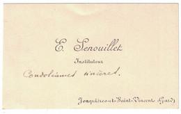 E. SENOUILLET INSTITUTEUR JONQUIERES -ET-SAINT-VINCENT GARD - Visiting Cards