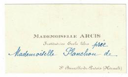 MADEMOISELLE ARCIS INSTITUTRICE ECOLE LIBRE ST BAUZILLE-DE-PUTOIS HERAULT A PLANCHON - Visiting Cards
