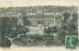 Le Havre 1909; L'Hôtel De Ville Et Le Jardin Public - Voyagé. (LL.) - Other