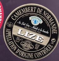 ÉTIQUETTE DE FROMAGE  - CAMEMBERT - LIZE - FABRIQUÉ EN NORMANDIE - Cheese