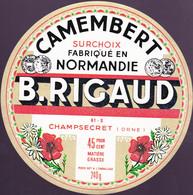 ÉTIQUETTE DE FROMAGE  - CAMEMBERT -  B. RIGAUD   - FABRIQUÉ EN NORMANDIE - Cheese