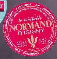 ÉTIQUETTE DE FROMAGE  -CAMEMBERT LE VÉRITABLE NORMAND D'ISIGNY -   FABRIQUÉ EN NORMANDIE - Cheese