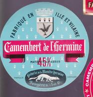 ÉTIQUETTE DE FROMAGE  -CAMEMBERT  DE L'HERMINE   -   FABRIQUÉ EN ILLE  ET VILAINE - Cheese