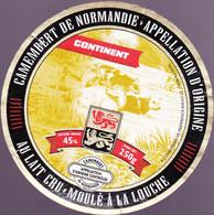 ÉTIQUETTE DE FROMAGE  -CAMEMBERT  -CONTINENT - FABRIQUÉ  NORMANDIE - Cheese