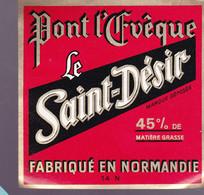 ÉTIQUETTE DE FROMAGE   - PONT  L'ÉVÉQUE - LE SAINT DÉSIR - FABRIQUÉ EN NORMANDIE - Cheese