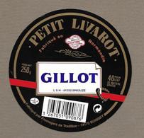 ETIQUETTE De FROMAGE.. Petit LIVAROT Fab. En NORMANDIE.. GILLOT LSH à BRIOUZE ( Orne 61) - Cheese