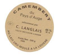 ETIQUETTE De FROMAGE..CAMEMBERT Du Pays D'AUGE Sélectionné Par C. LANGLAIS àMEZIDON CANON ( Calvados 14) - Cheese