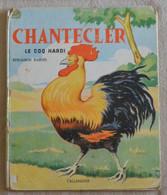Chanteclerc Le Coq Hardi - Benjamin Rabier - Non Classés
