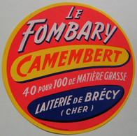 Etiquette Camembert - Le Fombary - Fromagerie De Brécy 18 Centre - Cher    A Voir ! - Cheese