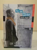 No Tot Està Perdut. Noemi Bages. Editorial Barcanova. 1a Edició Febrer 2014. 206 Pag - Romanzi