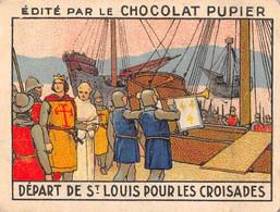 PIE-T-PL-21-3694 : IMAGE  OFFERTE PAR LE CHOCOLAT PUPIER. DEPART DE SAINT-LOUIS POUR LES CROISADES - Sin Clasificación