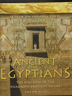 Ancient Egyptians. The Kingdom Of The Pharaons Brought To Life   - Anton Gill - Antike