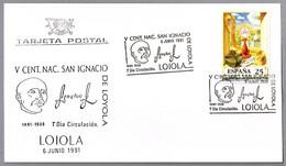 V Centenario Nacimiento SAN IGNACIO DE LOYOLA. FDC Loiola, Guipuzcoa, Pais Vasco, 1991 - Cristianesimo