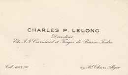 CHARLES  P. LELONG  DIRECTEUR ET. CARNAUD ET FORGES DE BASSE INDRE - Visiting Cards