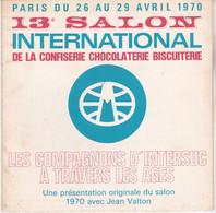 45 Tours Avril 1970 13è Salon International De La Confiserie Chocolaterie Biscuiterie Présentation Jean Valton - Altri