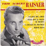 45 Tours Trio Albert Raisner Armonica Dansons Mon Amour/peter Foss Le Voleur De Millions/la Chanson De Tom Pouce/ - Collectors