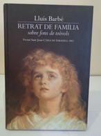 Retrat D'una Família Sobre Fons De Trèvols. Lluís Barbé. Premi Sant Joan Caixa De Sabadell, 2001. - Romanzi