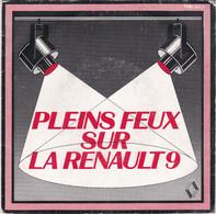 45 Tours Publicitaire Pleins Feux Sur Renault 9 Direction Commerciale De Zone Tours/macadam Star/les Comédiens/ - Collectors