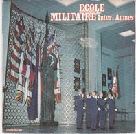 33 Tours école Militaire Inter-armes /la Prière/la Madelon/loin De Chez Nous En Afrique/1971-1972 - Altri