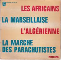 45 Tours Militaire /les Africains Félix Boyer/la Marseillaise Rouget De Lisle/l Algérienne Gallea/la Marche Des Parachut - Altri