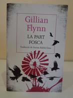 La Part Fosca. Gillian Flynn. Traducció De Ferran Ràfols Gesa. 1a Ed. Juny 2015. - Romanzi