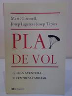 Pla De Vol. La Gran Aventura De L'empresa Familiar. Martí Gironell, Josep Lagares I Josep Tàpies. Edicions La Magrana - Romanzi