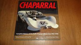 CHAPARRAL Complète History Of Jim Hall's Chaparral Race Cars 1961 1970 Racing Cars Course Can Am GP Auto Automobile Car - 1950-Oggi