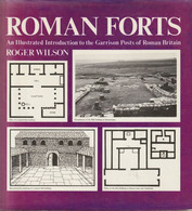 Roman Forts, An Illustrated Introduction To The Garrison Posts Of Roman Britain  - Roger Wilson - Antike