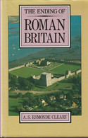 The Ending Of Roman Britain  -  A.S. Esmonde Cleary - Antike