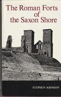 The Roman Forts Of The Saxon Shore  -  Stephen Johnson - Antike