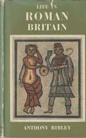 Life In Roman Britain  - Anthony Birley - Antike