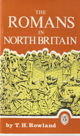 The Romans In North Britain  -  T.H.Rowland - Antike