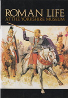 Roman Life At The Yorkshire Museum  - Elizabeth Hartley - Antike
