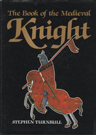 The Book Of The Medieval Knight  - Stephen Turnbull - Europa