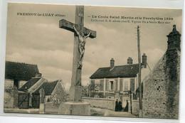60 FRESNOY Le LUAT Carte RARE Place Village Croix Saint Martin Et Presbytere 1899 Coll E B - Timb 1911       D21  2021 - Other Municipalities