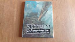 ZEPPELIN The German Airship Story Dirigeables LZ 127 War Guerre Graf Zeppelin Ship Aéronautique Crash - Europa