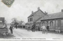 LA NEUVILLE- EN - HEZ -  1905 - ENTREE DU PAYS ROUTE DE BEAUVAIS - Other Municipalities