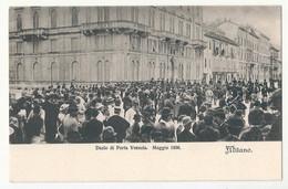 MILANO - Dazio Di Porta Venezia  Maggio 1898 - Milano (Milan)