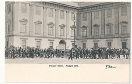 MILANO - Palazzo Reale   Maggio 1898 - Milano (Milan)