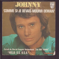 """45 T Johnny Hallyday BO Film """" J'ai Tout Donné """" Comme Si Je Devais Mourir Demain + Hello U.S. USA - Musique De Films"""