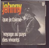 """45 T Johnny Hallyday """" Que Je T'aime + Voyage Au Pays Des Vivants """" - Autres - Musique Française"""